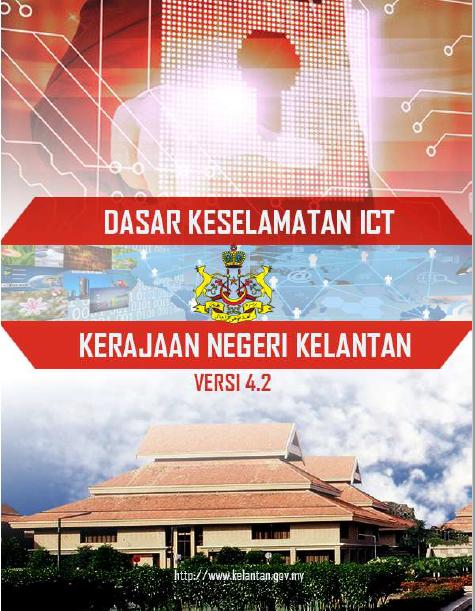 Dasar Keselamatan ICT Negeri Kelantan Versi 4.2